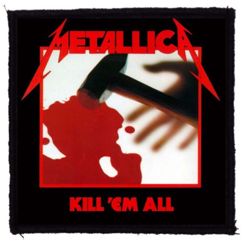 Metallica - Kill em All felvarró