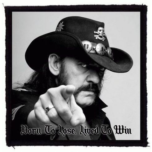 Lemmy - Born To Lose felvarró