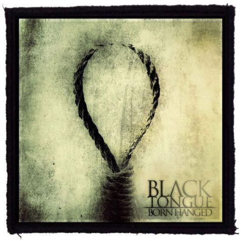 Black Tongue - Born Hanged felvarró